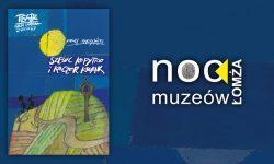 Łomżyńska Noc Muzeów 2021
